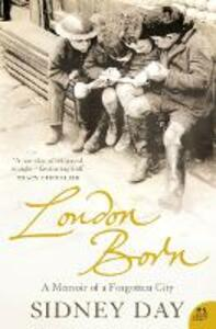 London Born: A Memoir of a Forgotten City - Sidney Day - cover