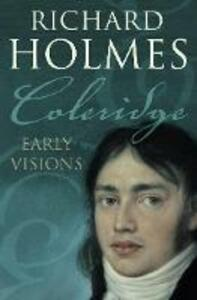 Coleridge: Early Visions - Richard Holmes - cover
