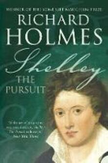 Shelley: The Pursuit - Richard Holmes - cover