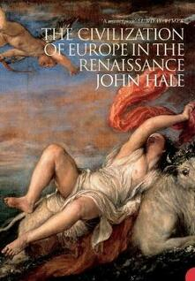 The Civilization of Europe in the Renaissance - John Hale - cover