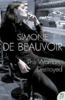 The Woman Destroyed - Simone de Beauvoir - cover