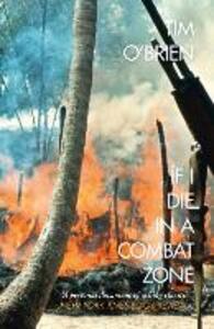 If I Die in a Combat Zone - Tim O'Brien - cover