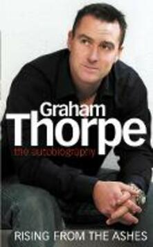 Graham Thorpe: Rising from the Ashes - Graham Thorpe - cover