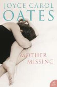 Mother, Missing - Joyce Carol Oates - cover