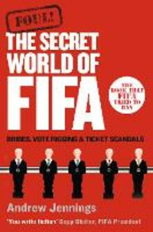 Foul!: The Secret World of FIFA: Bribes, Vote Rigging and Ticket Scandals - Andrew Jennings - cover