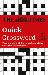 The Times Quick Crossword Book 11: 80 World-Famous Crossword Puzzles from the Times2 - The Times Mind Games - cover