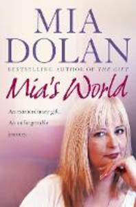Mia's World: An Extraordinary Gift. an Unforgettable Journey - Mia Dolan,Rosalyn Chissick - cover