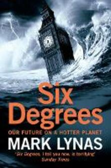 Six Degrees: Our Future on a Hotter Planet - Mark Lynas - cover