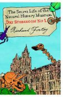 Dry Store Room No. 1: The Secret Life of the Natural History Museum - Richard Fortey - cover