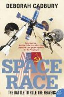 Space Race: The Battle to Rule the Heavens - Deborah Cadbury - cover