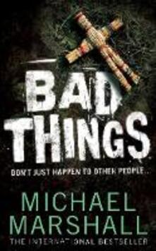 Bad Things - Michael Marshall - cover