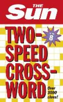 The Sun Two-Speed Crossword Book 8: 80 Two-in-One Cryptic and Coffee Time Crosswords - The Sun - cover