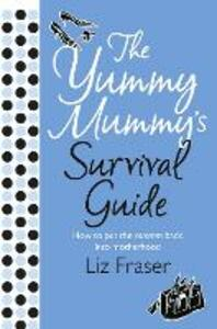 The Yummy Mummy's Survival Guide - Liz Fraser - cover