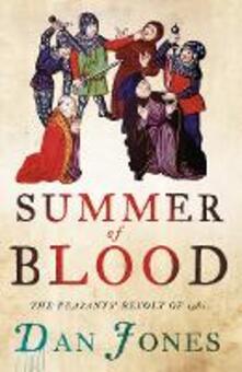 Summer of Blood: The Peasants' Revolt of 1381 - Dan Jones - cover