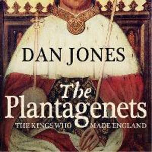 The Plantagenets: The Kings Who Made England - Dan Jones - cover