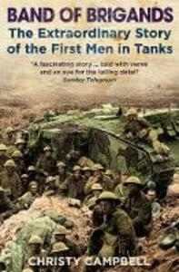 Band of Brigands: The First Men in Tanks - Christy Campbell - cover