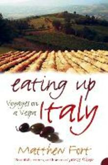 Eating Up Italy: Voyages on a Vespa - Matthew Fort - cover