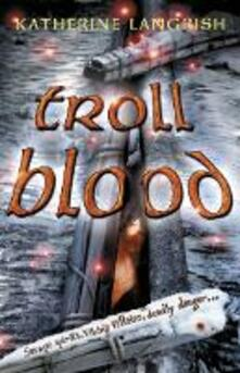 Troll Blood - Katherine Langrish - cover