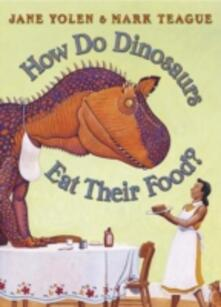 How Do Dinosaurs Eat Their Food? - Jane Yolen - cover