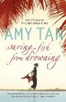 Saving Fish From Drowning - Amy Tan - cover