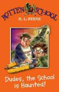 Dudes, the School is Haunted! - R. L. Stine - cover