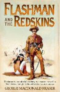 Flashman and the Redskins - George MacDonald Fraser - cover