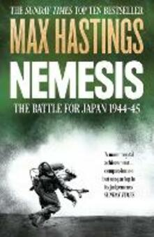 Nemesis: The Battle for Japan, 1944-45 - Max Hastings - cover