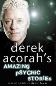 Derek Acorah's Amazing Psychic Stories - Derek Acorah - cover