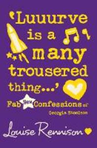 `Luuurve is a many trousered thing...' - Louise Rennison - cover