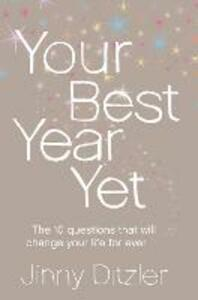 Your Best Year Yet!: Make the Next 12 Months Your Best Ever! - Jinny Ditzler - cover