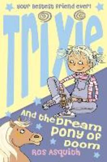 Trixie and the Dream Pony of Doom - Ros Asquith - cover