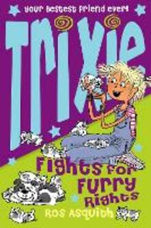 Trixie Fights For Furry Rights - Ros Asquith - cover