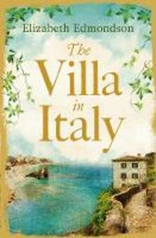 The Villa in Italy: Escape to the Italian Sun with This Captivating, Page-Turning Mystery - Elizabeth Edmondson - cover