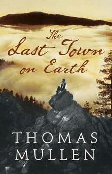 The Last Town on Earth - Thomas Mullen - cover