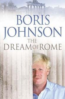 The Dream of Rome - Boris Johnson - cover