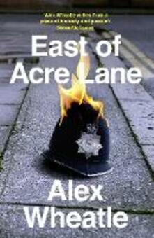 East of Acre Lane - Alex Wheatle - cover