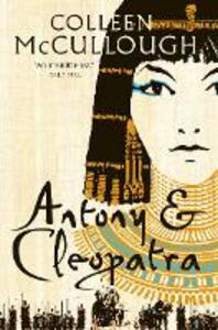 Antony and Cleopatra - Colleen McCullough - cover