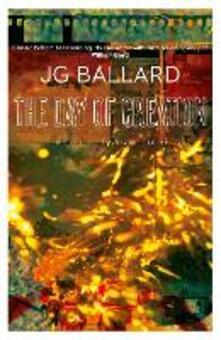 The Day of Creation - J. G. Ballard - cover