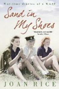 Sand In My Shoes: Coming of Age in the Second World War: a WAAF's Diary - Joan Rice - cover