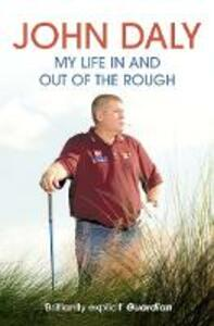 John Daly: My Life in and out of the Rough - John Daly - cover