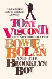 Tony Visconti: The Autobiography: Bowie, Bolan and the Brooklyn Boy - Tony Visconti - cover