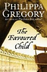 The Favoured Child - Philippa Gregory - cover