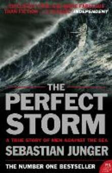 The Perfect Storm: A True Story of Man Against the Sea - Sebastian Junger - cover
