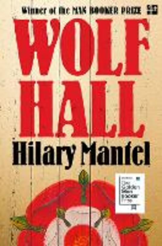 Wolf Hall: Winner of the Man Booker Prize - Hilary Mantel - cover