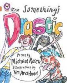 Something's Drastic: Band 12/Copper - Michael Rosen - cover