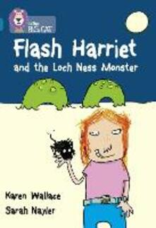 Flash Harriet and the Loch Ness Monster: Band 13/Topaz - Karen Wallace - cover