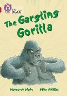 The Gargling Gorilla: Band 14/Ruby - Margaret Mahy - cover