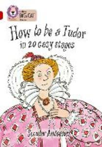 How to be a Tudor: Band 14/Ruby - Scoular Anderson - cover