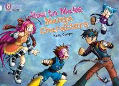 How To Make Manga Characters: Band 17/Diamond - Katy Coope - cover
