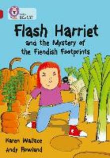 Flash Harriet and the Mystery of the Fiendish Footprints: Band 14/Ruby - Karen Wallace - cover